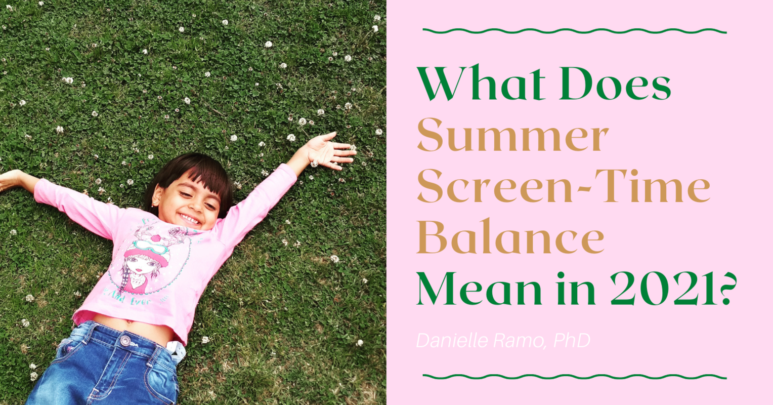 What Does Summer Screen-Time Balance Mean in 2021?